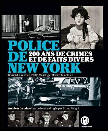 police de new york 200 ans de crimes et de faits divers bernard j whalen philip messing et. Black Bedroom Furniture Sets. Home Design Ideas