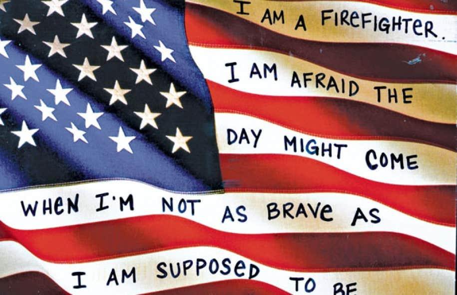 Une des confessions sur les cartes postales de PostSecret: «Je suis pompier. Je crains le jour où je ne saurai pas être aussi brave que je ne le devrais être.»