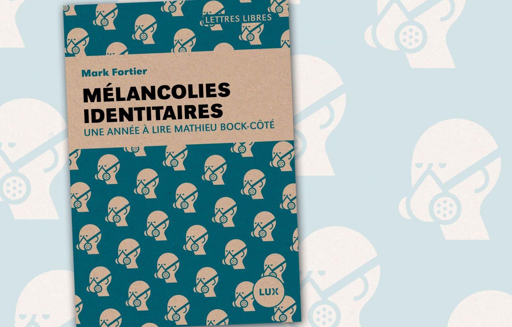 L'essai «Mélancolies identitaires: une année à lire Mathieu Bock-Côté» de Mark Fortier