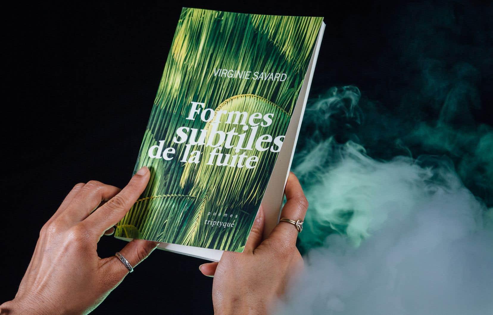 Le recueil «Formes subtiles de la fuite», de Virginie Savard, retrace les angoisses surgissant d'un univers hostile, s'obstine à faire battre le cœur essentiel.