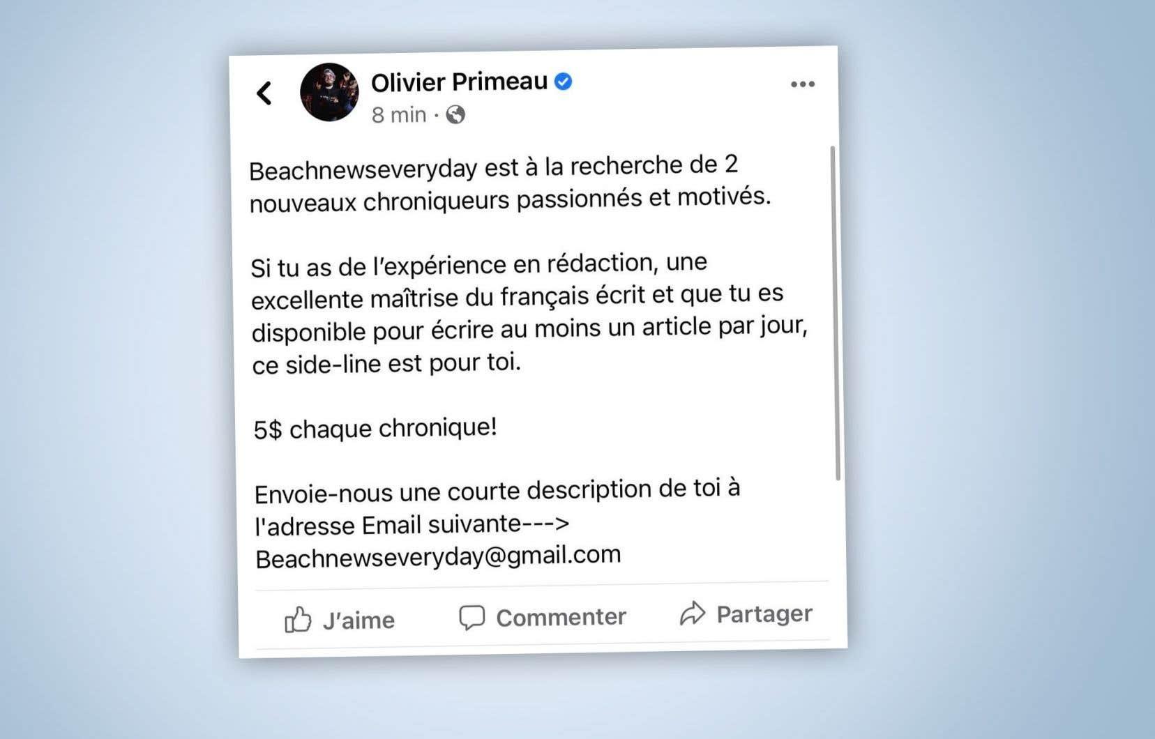 «Si tu as de l'expérience en rédaction, une excellente maîtrise du français et que tu es disponible pour écrire au moins un article par jour, ce <i>side-line</i> est pour toi. 5 $ chaque chronique!» est-il écrit dans l'offre d'emploi diffusée sur les réseaux sociaux par Olivier Primeau vendredi matin.
