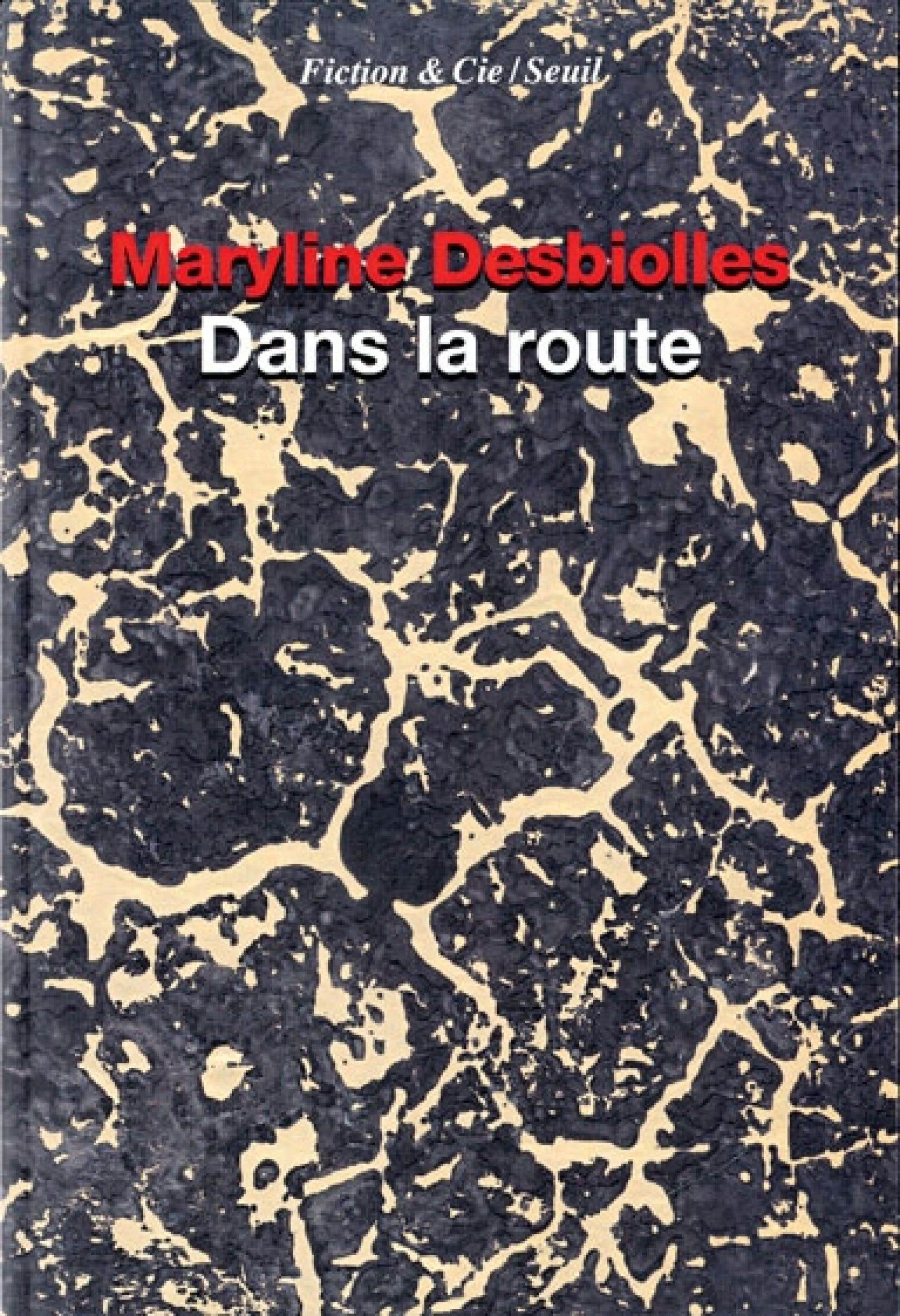 <p> <em>Dans la route, de</em>Maryline Desbiolles</p>