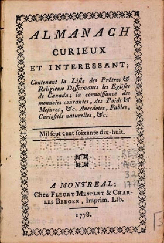 L'almanach publié dès 1777 par Fleury Mesplet (fondateur de The Gazette) et Charles Berger.