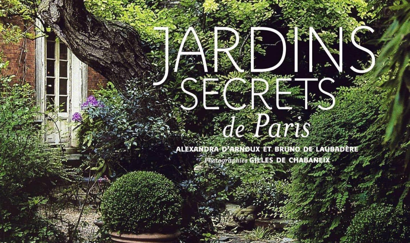 Jardins secrets de Paris, Alexandra D'Arnoux et Bruno De Laubadère